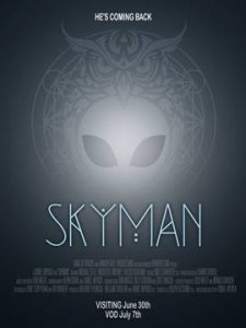 "NEW TRAILER – ""Skyman"" directed by Daniel Myrick (The Blair Witch Project) – opening JUNE 30"