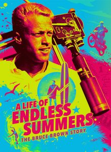 A LIFE OF ENDLESS SUMMERS: THE BRUCE BROWN STORY Out on Digital and On-Demand 8/18
