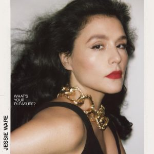 """New Music from Jessie Ware """"What's Your Pleasure?"""""""
