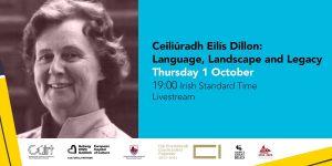 CEILIÚRADH EILÍS DILLON: LANGUAGE, LANDSCAPE AND LEGACY