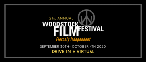 Woodstock Film Festival: September 30-October 4, 2020 – Announcing New Additions