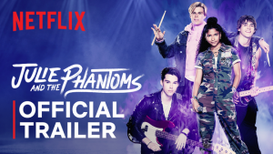 Official Trailer & Soundtrack Debut – Netflix's Julie and the Phantoms from Director Kenny Ortega