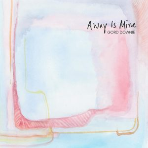 GORD DOWNIE ANNOUNCES NEW DOUBLE ALBUM 'AWAY IS MINE' OUT 10/16
