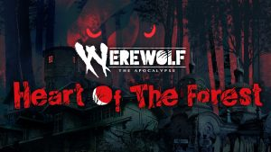 Awaken the Wolf within and fight for nature – Werewolf: The Apocalypse – Heart of the Forest launches on October the 13th