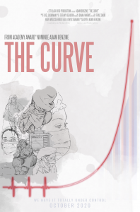 NOW STREAMING – 'THE CURVE' Free Until November 4; COVID-19 Documentary is First Major Creative Feature of the Pandemic Era; Director Oscar®-nominated Adam Benzine