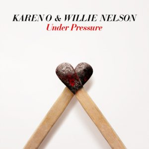 """Karen O and Willie Nelson cover """"Under Pressure"""""""