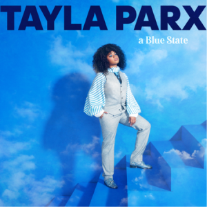 Tayla Parx debuts cover project A Blue State featuring performances of Marvin Gaye, Lauryn Hill and Kirk Franklin songs