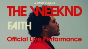 "The Weeknd and Vevo conclude Official Live Performance trilogy with ""Faith"""