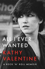 The Go-Go's KATHY VALENTINE – THE Music Bestseller of 2020: All I Ever Wanted: A Rock 'n' Roll Memoir