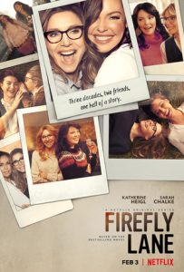 Three decades. Two friends. One hell of a story | Firefly Lane Launches Netflix on February 3, 2021