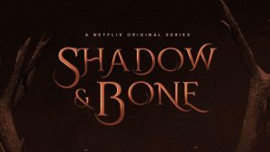 Netflix's Shadow and Bone // Coming April 2021
