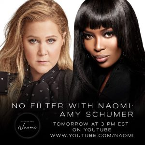 """NAOMI CAMPBELL RETURNS WITH ANOTHER EXCLUSIVE EPISODE OF  """"NO FILTER WITH NAOMI"""" FEATURING SPECIAL GUEST AMY SCHUMER"""