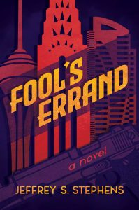 New Novel by Jeffrey S. Stephens – Fool's Errand: Life-Altering Journey Leads to Truth about Father's Legacy