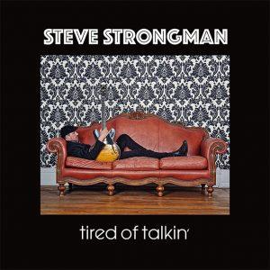 Steve Strongman – tired of talkin'