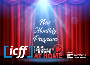 Looking to watch the newest released Italian Movies? – ICFF at Home: Monthly Program