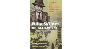 Book to Read: Billy Wilder on Assignment by Noah Isenberg
