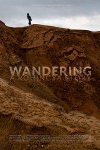 WANDERING, A ROHINGYA STORY – New release date : February 26, 2021