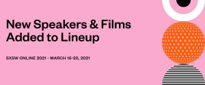 SXSW – Keynote, Featured Speakers + first wave of films added