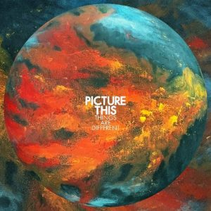 """PICTURE THIS RETURN WITH NEW SINGLE """"THINGS ARE DIFFERENT"""""""