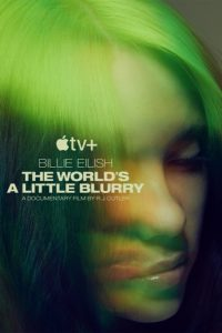 "Billie Eilish and Apple TV+ Announce ""Billie Eilish: The World's A Little Blurry"" Live Premiere Event on February 25"