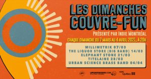 Indie Montreal launches a 5-show virtual concert series called Les Dimanches Couvre-Fun from March 7 to April 4, 2021