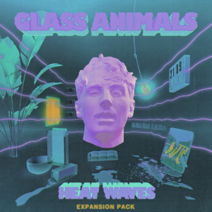 GLASS ANIMALS SHARES HEAT WAVES (EXPANSION PACK) FEATURING NEW REMIX FROM RITON