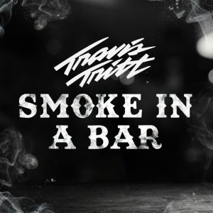 "Travis Tritt Releases Official Music Video for ""Smoke In A Bar"""