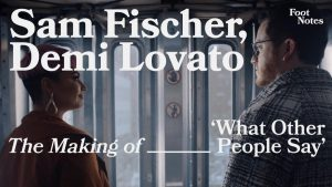 """Demi Lovato and Sam Fischer go behind the scenes of """"What Other People Say"""" for Vevo Footnotes"""