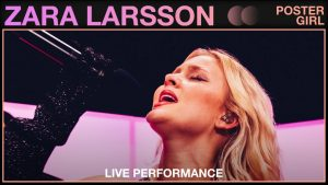 """Zara Larsson releases live performance of """"Poster Girl"""" with Vevo"""