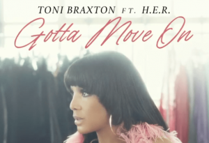 "TONI BRAXTON'S ""GOTTA MOVE ON"" #1 ON BILLBOARD ADULT R&B CHART"