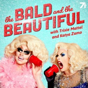 """Trixie Mattel and Katya Zamo in """"The Bald and the Beautiful"""" Podcast"""