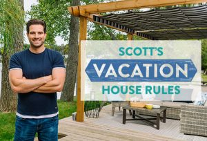 HGTV Canada Original Scott's Vacation House Rules Delivers More Dream Escapes in Season 2 Beginning May 16