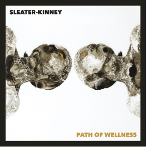 """Sleater-Kinney Return With New Single """"Worry With You"""" – Announce New Studio Album Out June 11"""