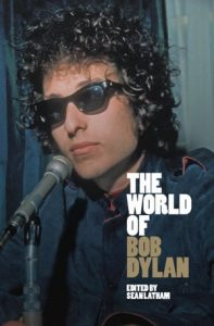 Out now: The World of Bob Dylan – Edited by Sean Latham