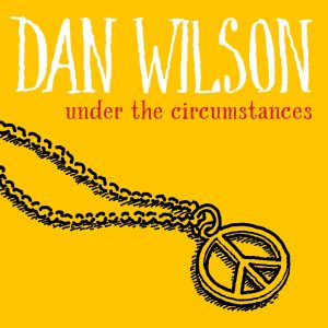 """Dan Wilson (Semisonic) Returns with First New Single of 2021 """"Under The Circumstances"""""""