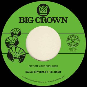 Bacao Rhythm & Steel Band – Dirt Off Your Shoulder b/w I Need Somebody To Love Tonight