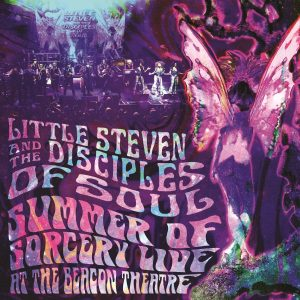 """Little Steven Lifts Curtain On Explosive New Concert Record, """"Summer Of Sorcery Live! At The Beacon Theatre,"""" Due July 9 Via Wicked Cool/UMe"""