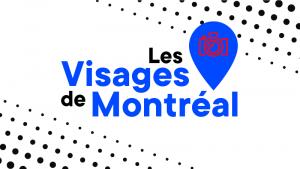 THIS SUMMER, LES VISAGES DE MONTRÉAL WILL GRACE THE CITY'S FACADES