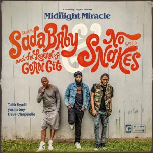 Talib Kweli, yasiin bey, and Dave Chappelle Drop Next Two Episodes of The Midnight Miracle Podcast–Available Only On Luminary