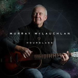 Murray McLauchlan – Hourglass