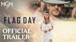 Official Trailer – FLAG DAY – starring Dylan Penn & Sean Penn – In Select Theaters August 20th