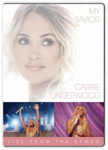Carrie Underwood's My Savior: LIVE From The Ryman Concert DVD – Out Now