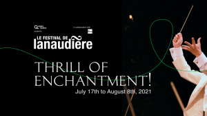 The return of large-scale concerts before live audiences in Festival de Lanaudière's vibrant upcoming edition!