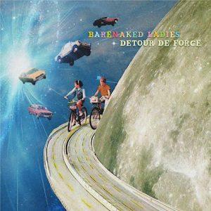 Barenaked Ladies – Detour de Force