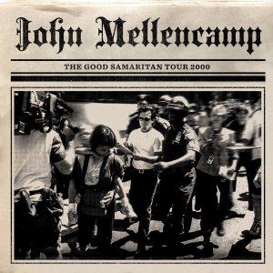 REPUBLIC RECORDS & JOHN MELLENCAMP RELEASE THE GOOD SAMARITAN TOUR 2000 LIVE ALBUM