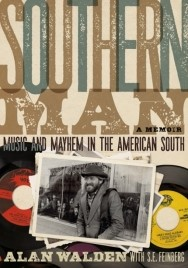 """New Book """"Southern Man"""" – an intimate memoir of music & mayhem in the American South"""