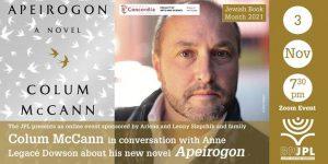 COLUM MCCANN IN CONVERSATION WITH ANNE LAGACÉ DOWSON ABOUT HIS NEW NOVEL APEIROGON
