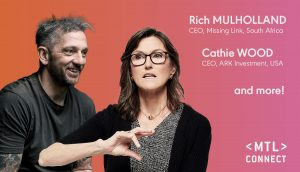 Cathie Wood, Rich Mulholland, and Many More to Speak at MTL connect!