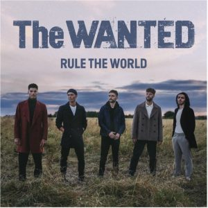 """THE WANTED RELEASE NEW SINGLE/VIDEO """"RULE THE WORLD"""" OUT"""