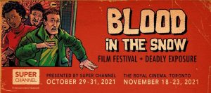 Blood in the Snow Film Festival returns to the Royal Cinema November 18 – 23 with stellar lineup for horror fans